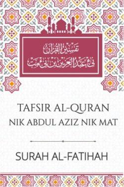 Tafsir Tuan Guru Nik Abdul Aziz Nik Mat Al-Fatihah